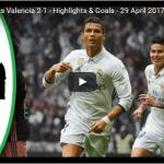 [#Football] : Real Madrid vs Valencia 2-1 – Highlights & Goals – 29 April 2017
