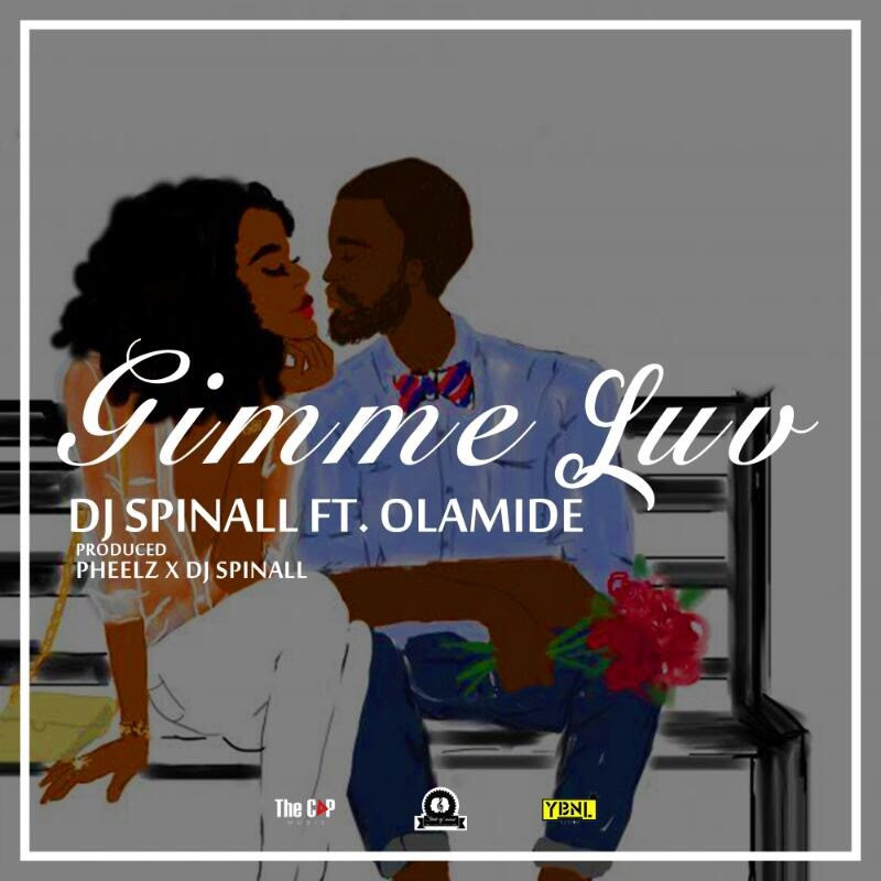 Dj Spinall ft. Olamide - Gimme Luv