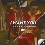 [Video] : T-Classic – I Want You   @Tclassic_MNE @MixNaija_Ent