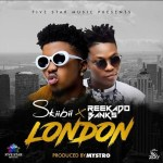 "[Audio] : SkiiBii ft. Reekado Banks – ""London"" [Prod. By Mystro]"