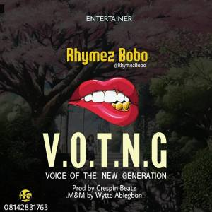 Rhymez Bobo - Voice Of The New Generation [VOTNG]