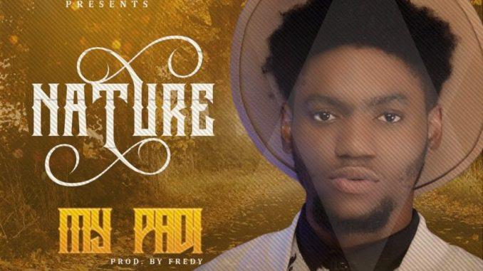 Nature - Padi (Prod. By Fredy)