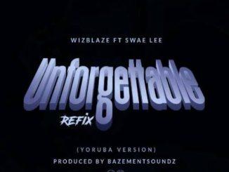 Wizblaze - Unforgetable (Refix)