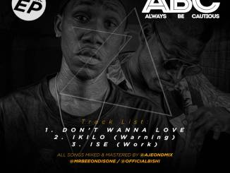 Mr Bee X Bishi - ABC (Always Be Cautious) Acoustic EP