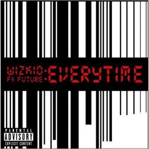 Wizkid ft. Future - Everytime