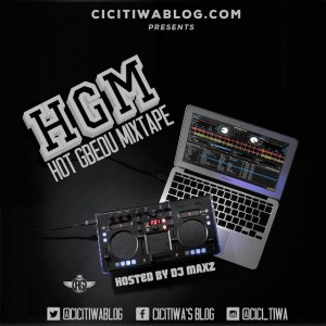 Cici Tiwa's Blog - Hot Gbedu Mixtape hosted by Dj maxz
