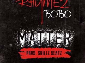 Rhymez Bobo - Matter (Prod. by Skillzbeatz)