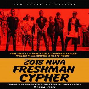 NWA Freshman cypher 2018 x Tobi Smallz x Armylace x Larinzo x RicBain x Khalen x Jezzbrown x Alaye proof