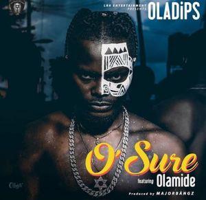 Oladips Ft. Olamide - O'Sure.