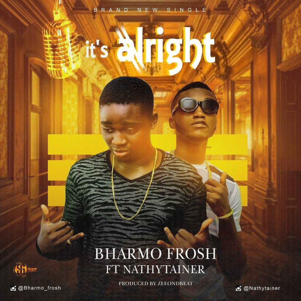 Bharmo Frosh ft. Nathytainer – Its Alright