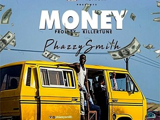 Phazzysmith – Money (Prod. Killertunes)