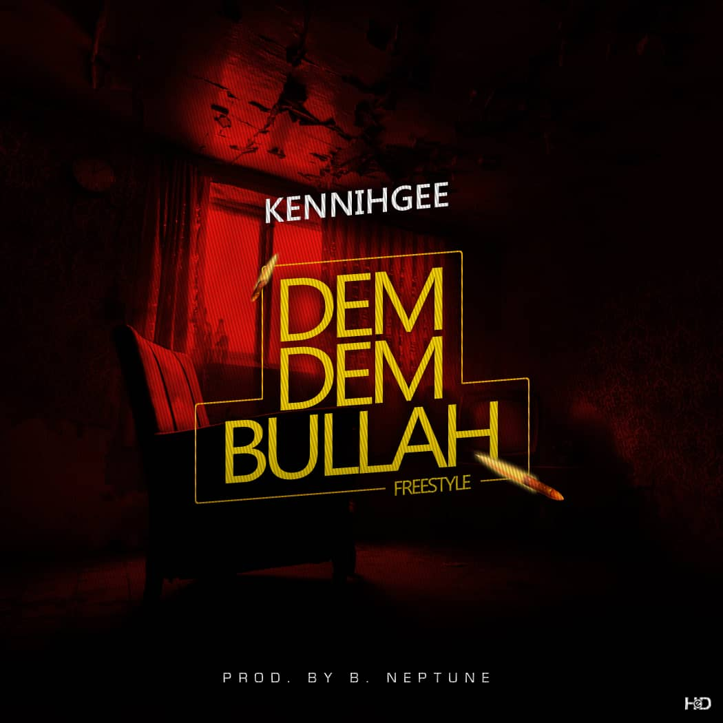 Kennihgee - Dem Dem Bullah (Freestyle)