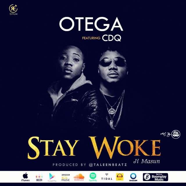 Otega ft. CDQ - Stay Woke (Ji Masun)