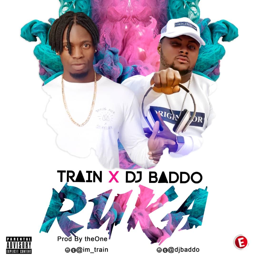 Train x Dj Baddo - RUKA