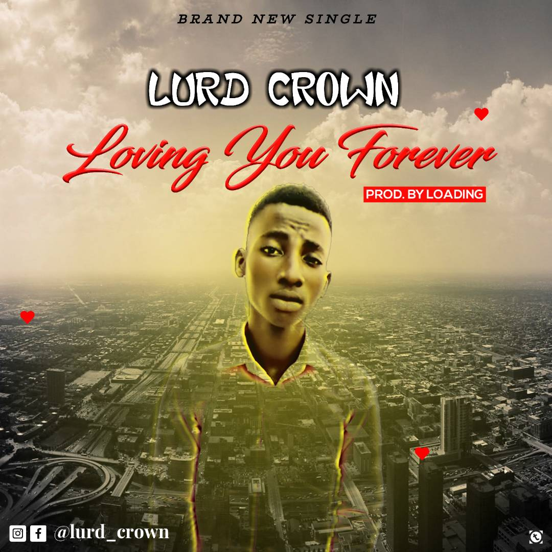 Lurd Crown - Love You Forever