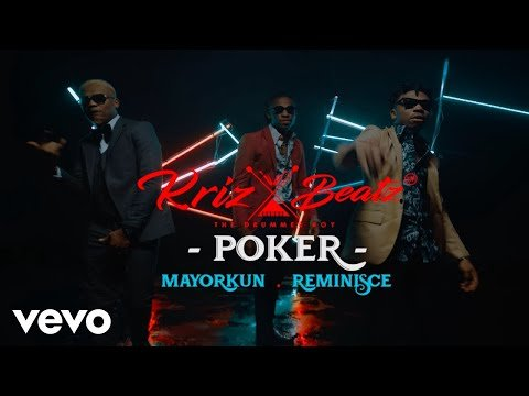 "KrizBeatz – ""Poker"" ft. Mayorkun & Reminisce"