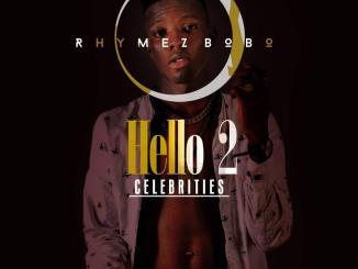 Rhymez Bobo – Hello 2 Celebrities