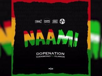 Download DopeNation x Dj Enimoney x Olamide - Naami