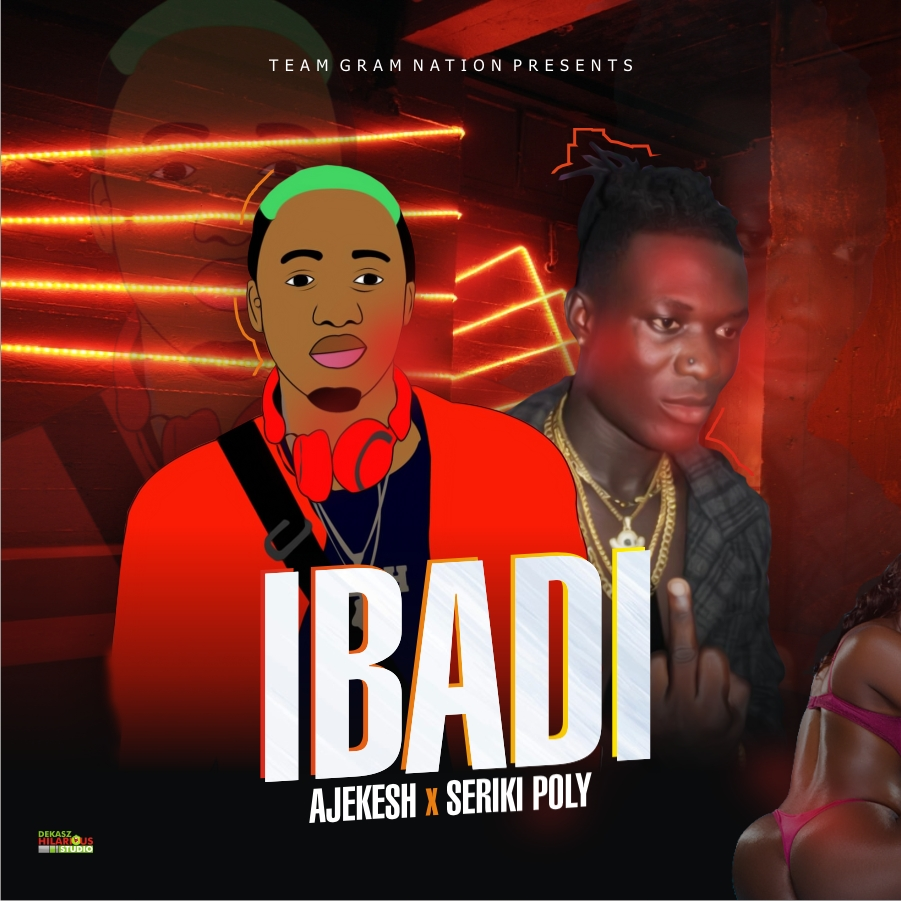 [Audio] Ajekesh ft. Seriki Poly - Ibadi