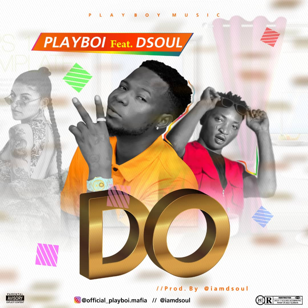 [Audio] Playboi ft Dsoul - Do