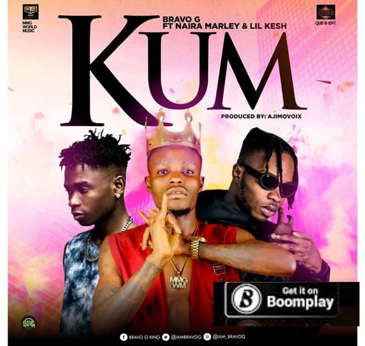 [Audio] Bravo G Ft. Naira Marley x Lil Kesh – Kum