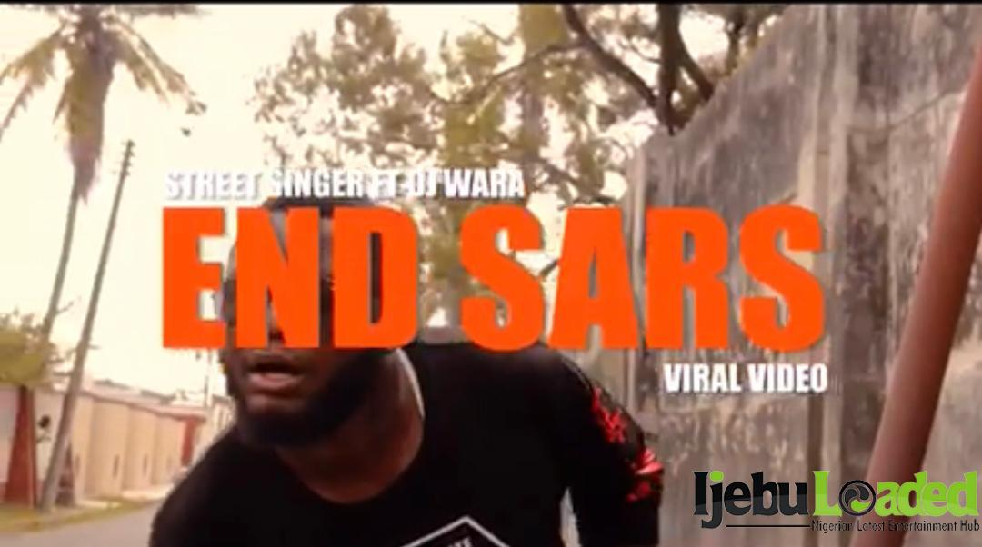 [Audio+Video] Street Singer ft. Dj Wara - END SARS