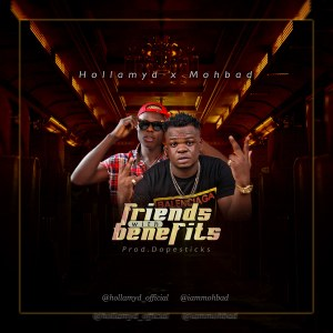 Hollamyd - Friends with Benefits Ft  Mohbad - IJEBULOADED