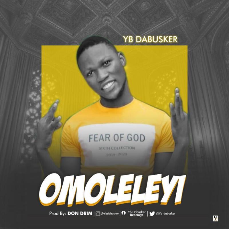 YB Dabusker - Omoleleyi