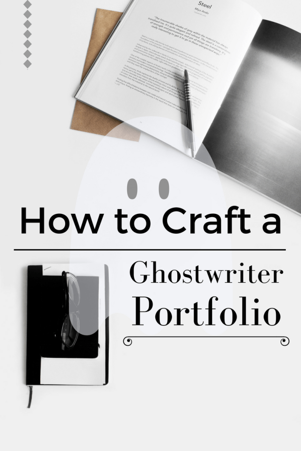 How To Craft A Ghostwriter Portfolio I Just Want To Write