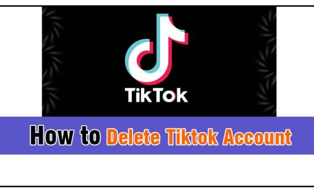 How to Delete Tiktok Account