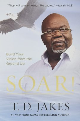 Soar!: Build Your Vision from the Ground Up ebook epub/pdf/prc/mobi/azw3 download free