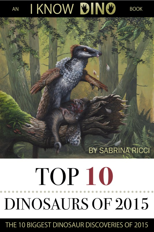 Top 10 Dinosaurs of 2015: An I Know Dino Book