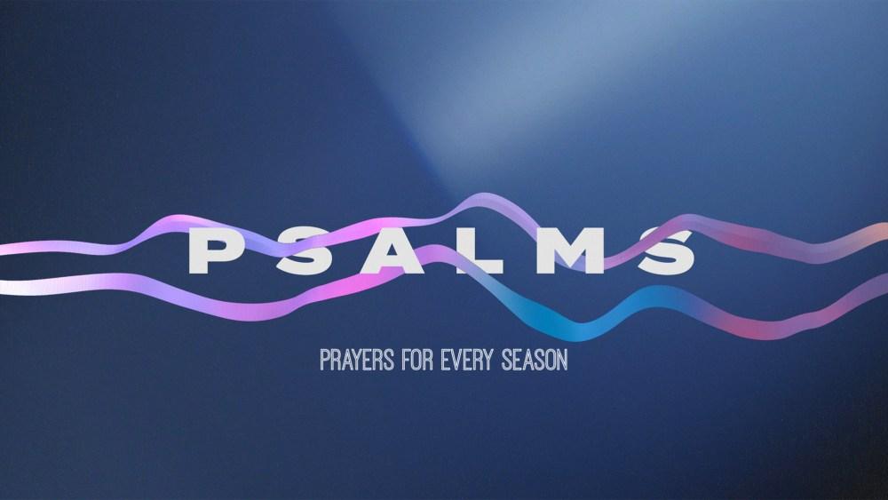 Psalms: Prayers for Every Season