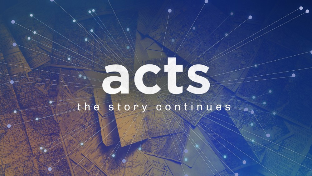 Acts: The Story Continues
