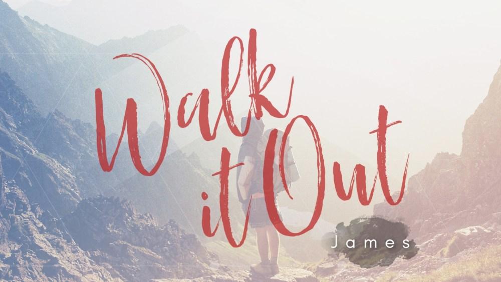 James: Walk it Out