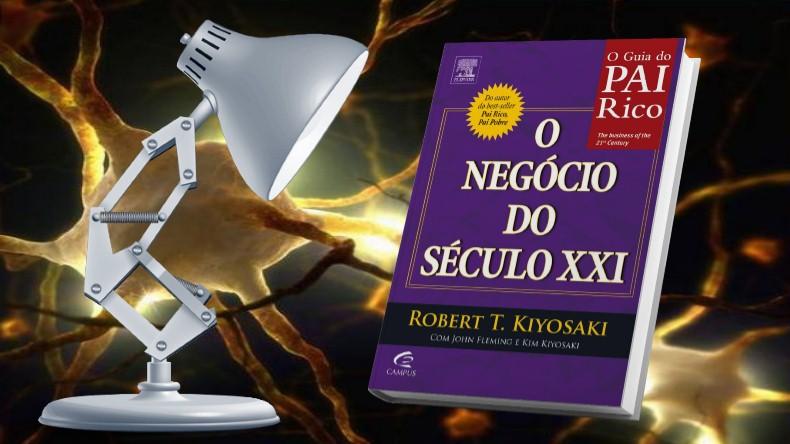 O Guia do Pai Rico | Robert Kiyosaki - O Negócio do Século XXI