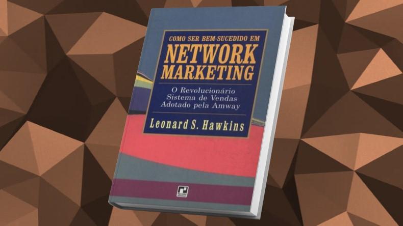 Livros de Marketing Multinivel | Como Ser Bem Sucedido em Network Marketing - Leonard S. Hawkins