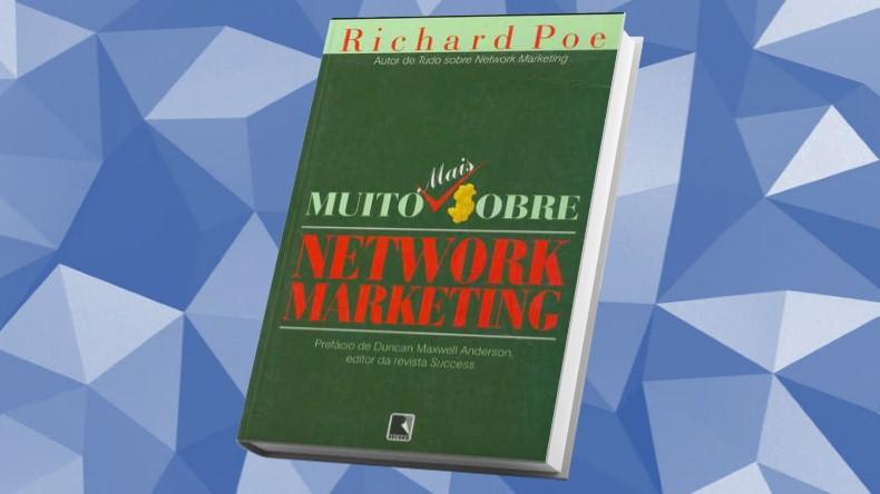 Livros de Marketing Multinivel | Muito Mais Sobre Network Marketing - Richard Poe