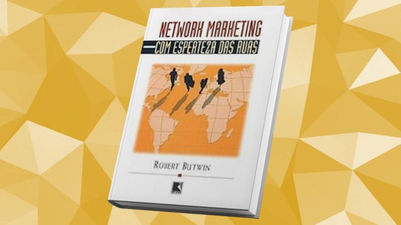 Livros de Marketing Multinivel | Network Marketing com a Esperteza das Ruas - Robert Butwin
