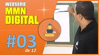 WebSérie MMN Digital 3