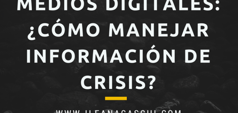 Medios digitales: ¿Cómo manejar información de crisis?