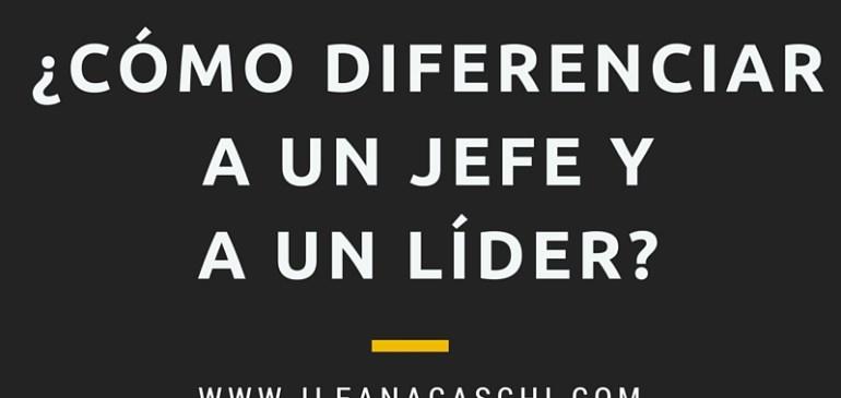 ¿Cómo diferenciar a un jefe y a un líder?
