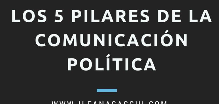 Los 5 pilares de la comunicación política