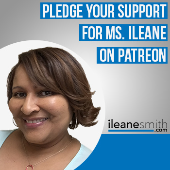 Join Ms. Ileane's community on Patreon
