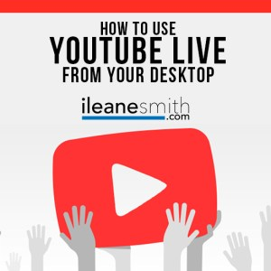 How to Use YouTube Live from Desktop