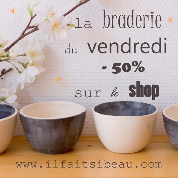 il fait si beau-braderie-black friday-porcelaine