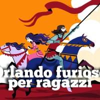 """""""Orlando furioso e innamorato"""", La Nuova frontiera junior e """"Storie nelle storie"""", Lapis"""