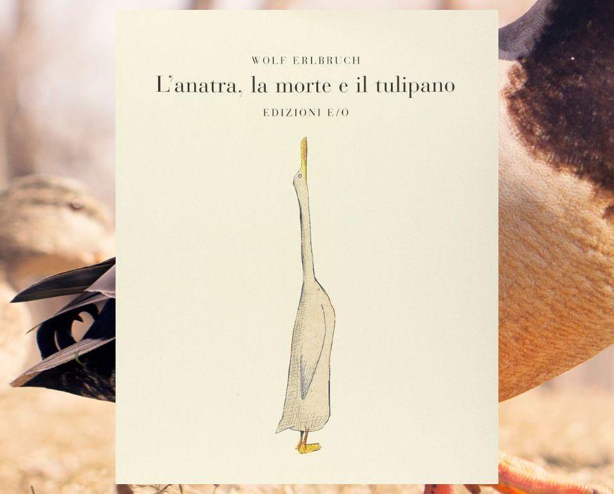l-anatra-la-morte-e-il-tulipano-wolf-elbruch-edizioni-e-o