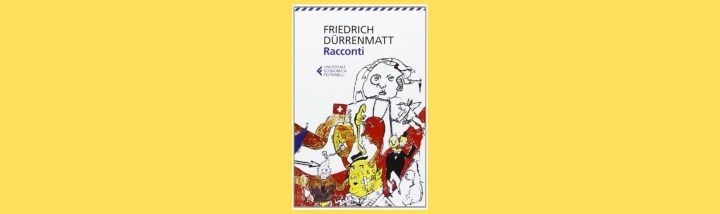 storielle-brevi-racconti-Friedrich-Dürrenmatt