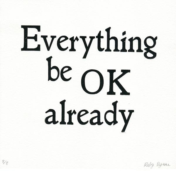 everything be okay already